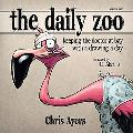 The Daily Zoo: Keeping the Doctor at Bay with a Drawing a Day, Vol. 1