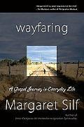 Wayfaring: A Gospel Journey in Everyday Life