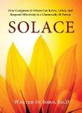 Solace: How Caregivers & Others Can Relate, Listen, and Respond Effectively to a Chronically...