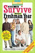 How to Survive Your Freshman Year By Hundreds of College Sophomores, Juniors, And Seniors Wh...