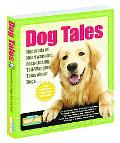 Dog Tales Hundreds of Great Stories About Man's Best Friend