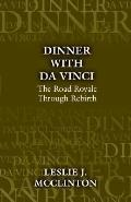 Dinner With Da Vinci The Road Royale Through Rebirth