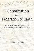 A Constitution for the Federation of Earth: With Historical Introduction, Commentary and Con...