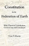 Constitution for the Federation of Earth : With Introduction and Commentaries