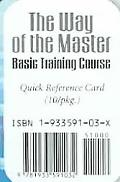 Way of the Master Basic Training Course  Quick Reference Card