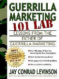 Guerrilla Marketing 101 Lab Lessons from the Father of Guerrilla Marketing