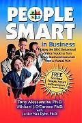 People Smart:In Business Using the DISC Behavioral Styles Model to Turn Every Business Encou...