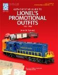 Authoritative Guide to Lionel's Promotional Outfits 1960 - 1969 (Limited Edition Collectible...