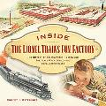 Inside the Lionel Trains Fun Factory: The History of a Manufacturing Icon and the Place Wher...
