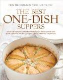 The Best One-Dish Suppers (The Best Recipes)