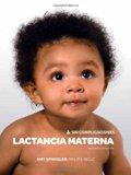 Lactancia Materna Sin Complicaciones (tercera edición revisada) (Breastfeeding: Keep It Simp...