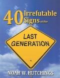 40 Irrefutable Signs of the Last Generation