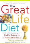 Great Life Diet A Practical Guide to Heath, Happiness, And Personal Fulfillment