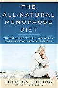 The All-Natural Menopause Diet: The Drug-Free, Natural Way to Beat Your Symptoms and Lose We...