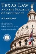 Texas Law and the Practice of Psychology : A Sourcebook