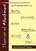 Theories of Attachment: An Introduction to Bowlby, Ainsworth, Gerber, Brazelton, Kennell, an...