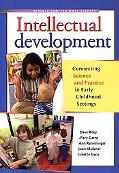 Intellectual Development: Connecting Science and Practice in Early Childhood Settings