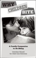 Why Children Bite [25-Pack] : A Family Companion to No Biting