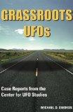 GRASSROOTS UFOs: Case Reports from the Center for UFO Studies