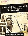 What Men Call Treasure: The Search for Gold at Victorio Peak