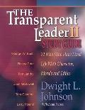 Transparent Leader II Study Guide: 22 Men Who Have Lived Life with Character, Morals and Ethics