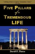 Five Pillars of a Tremendous Life: Inside Out Living and What Matters Most