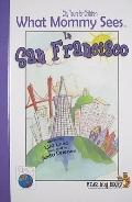 What Mommy Sees in San Francisco (City Tours for Children)