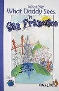 What Daddy Sees in San Francisco (City Tours for Children)
