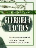Google Advertising Guerrilla Tactics Google Advertising A-z Plus 150 Killer Adwords Tips & T...