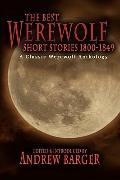 Best Werewolf Short Stories 1800-1849 : A Classic Werewolf Anthology
