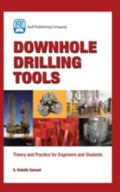 Downhole Drilling Tools Theory and Practice for Engineers and Students