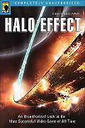 Halo Effect An Unauthorized Look at the Most Successful Video Game of All Time