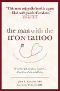 Man with the Iron Tattoo and Other True Tales of Uncommon Wisdom