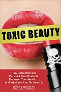 Toxic Beauty: How Cosmetics and Personal Care Products Endanger Your Health