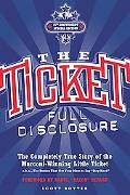 The Ticket: Full Disclosure: The Completely True Story of the Marconi-Winning Little Ticket ...