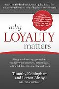 Why Loyalty Matters: The Groundbreaking Approach to Rediscovering Happiness, Meaning and Las...