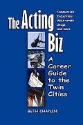 The Acting Biz: A Career Guide to the Twin Cities