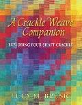 Crackle Weave Companion : Exploring Four-Shaft Crackle