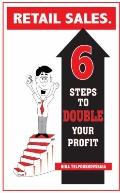 Retail Sales. 6 Steps To Double Your Profit