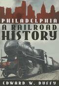 Philadelphia Railroad History