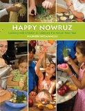 Happy Nowruz: Cooking with Children to Celebrate the Persian New Year