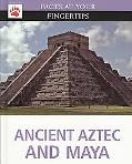 Ancient Aztec and Maya (Facts at Your Fingertips)