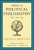 Works in Political Philosophy 1828-1841