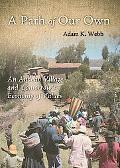 A Path of Our Own: An Andean Village and Tomorrow's Economy of Values