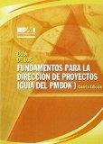 Guia de los Fundamentos Para la Direccion de Proyectos (Guia del PMBOK) = A Guide to the Pro...