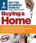 Better Business Bureau's Buying a Home Insider's Guide to Success