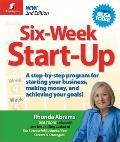 Six-Week Start-Up, 2nd Edition: A Step-by-Step Program for Starting Your Business, Makinig M...