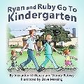 Ryan and Ruby Go to Kindergarten