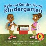 Kyle and Kendra Go To Kindergarten