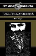 Naked Metamorphosis